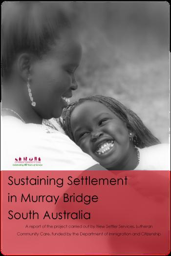Report: Sustaining Settlement in Murray Bridge South Australia